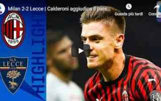 Serie A: milan lecce video gol calcio