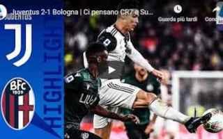 Serie A: juventus bologna video calcio gol