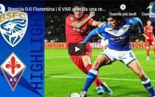 Serie A: brescia fiorentina video gol calcio
