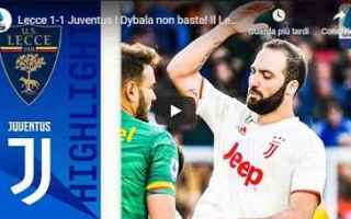 Serie A: lecce juventus video gol calcio