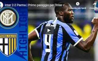 Serie A: inter parma video gol calcio