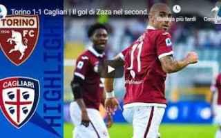 Serie A: torino cagliari video gol calcio