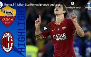 Serie A: roma milan video gol calcio