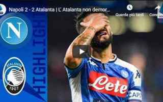 Serie A: napoli atalanta video gol calcio