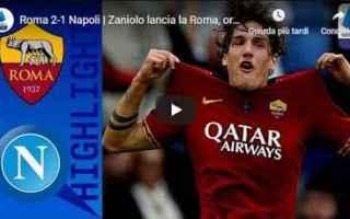 Serie A: roma napoli video gol calcio