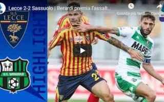 Serie A: lecce sassuolo video gol calcio