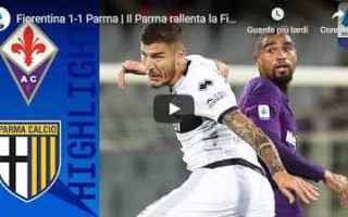 Serie A: fiorentina parma gol video calcio