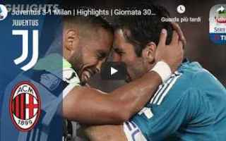 Serie A: juventus milan video calcio gol
