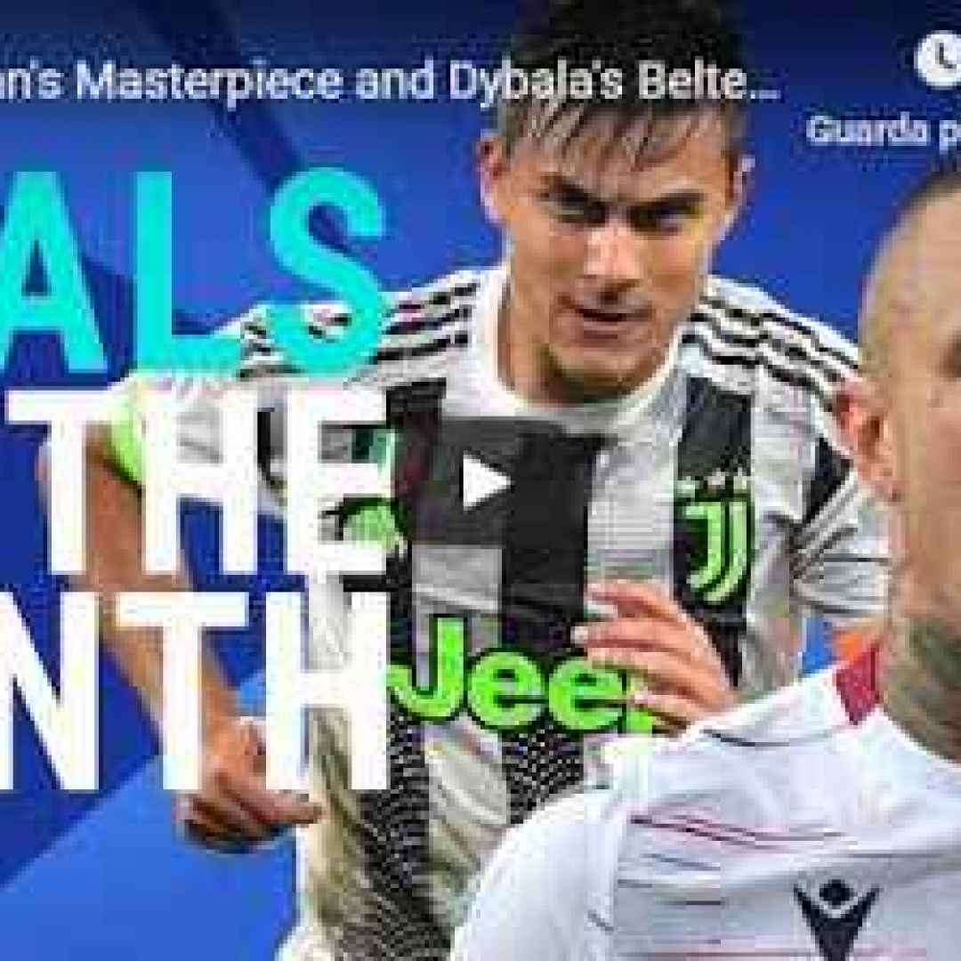 I Capolavori di Dybala e Nainggolan - Gol del Mese - Ottobre 2019 - Serie A - VIDEO
