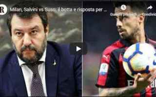 Serie A: milan salvini social video suso