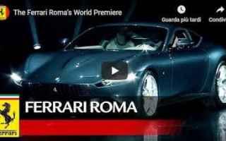 Motori: ferrari roma video presentazione auto