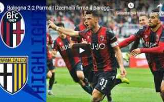 Serie A: bologna parma video gol calcio