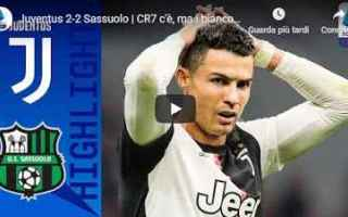Serie A: juventus sassuolo video calcio gol