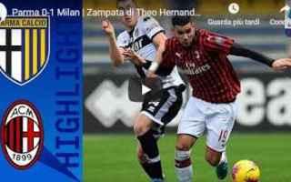 Serie A: parma milan video gol calcio