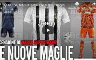 juventus juve calcio video maglie