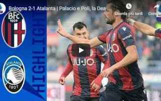 Serie A: bologna atalanta video gol calcio
