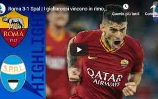 Serie A: roma spal video gol calcio