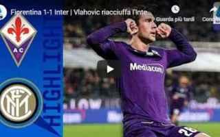 Serie A: fiorentina inter video calcio gol