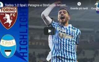 Serie A: torino spal video gol calcio