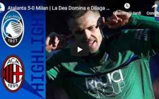 Serie A: atalanta milan video calcio gol