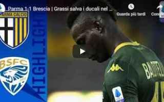 Serie A: parma brescia video gol calcio