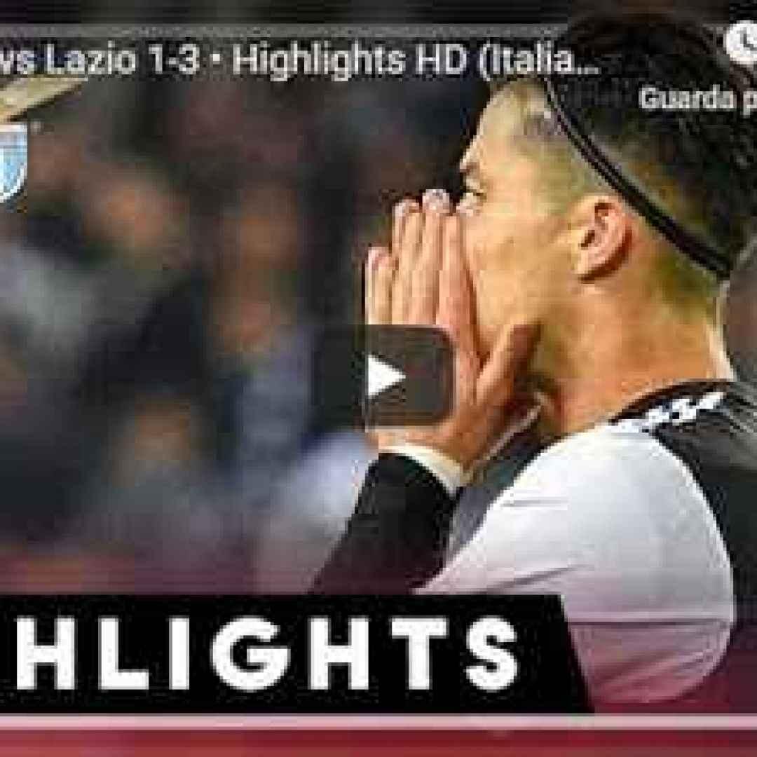 juventus lazio video gol calcio