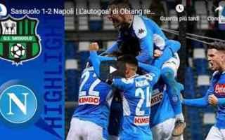 Serie A: sassuolo napoli calcio gol video