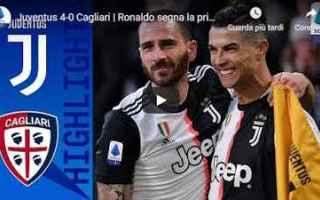 Serie A: juventus cagliari video calcio gol