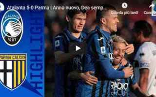 Serie A: atalanta parma video calcio gol