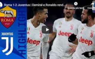 Serie A: roma juventus video gol calcio