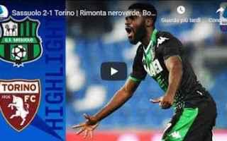 Serie A: sassuolo torino video gol calcio