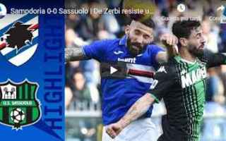 sampdoria sassuolo video gol calcio