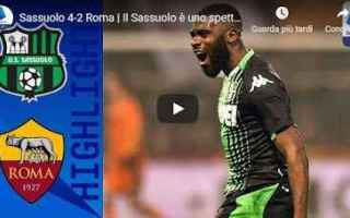 Serie A: sassuolo roma video gol calcio