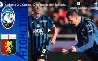 Serie A: atalanta genoa video calcio gol