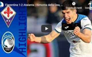 Serie A: fiorentina atalanta video gol calcio