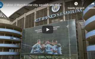 manchester city calcio champions video