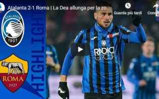 Serie A: atalanta roma video calcio gol