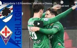 sampdoria fiorentina video gol calcio