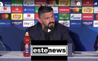 Champions League: napoli barcellona gattuso video calcio