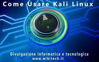 Linux: Impara ad usare kali linux per la tua sicurezza informatica