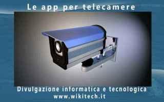 Sicurezza: Le migliori app per usare telecamere di sorveglianza