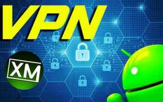 Android: vpn android navigazione web privacy apps