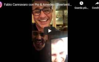 Calcio: cannavaro  pio e amadeo video instagram