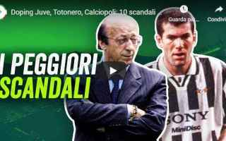 Calcio: calciopoli doping juve scandali video