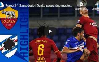 Serie A: roma sampdoria video gol calcio