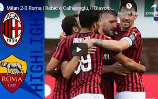 Serie A: milan roma video gol calcio