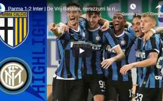 Serie A: parma inter video gol calcio