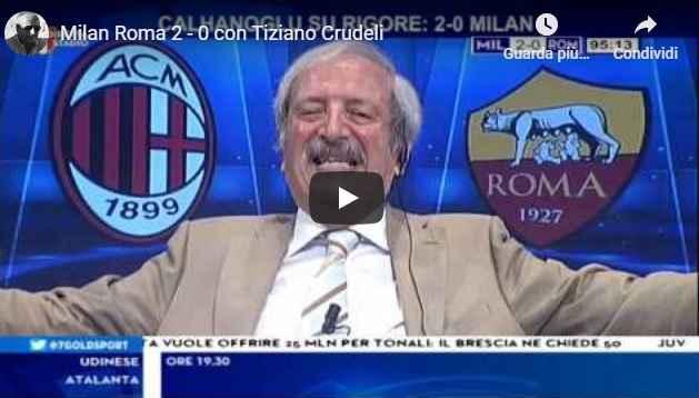 Milan - Roma 2-0 con Tiziano Crudeli - VIDEO (Milan)