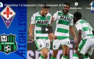 fiorentina sassuolo video gol calcio