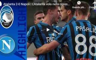 Serie A: atalanta napoli video calcio gol